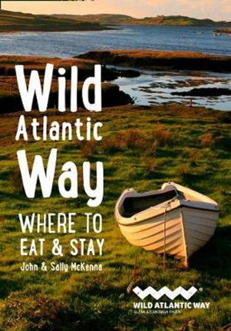 McKenna, John / Wild Atlantic Way : Where to Eat and Stay