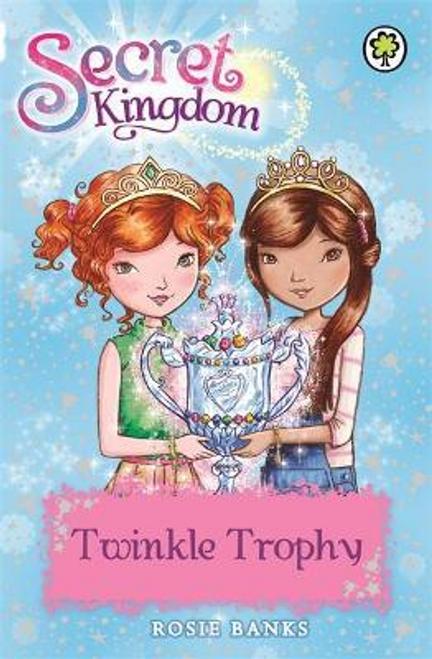 Banks, Rosie / Secret Kingdom: Twinkle Trophy : Book 30