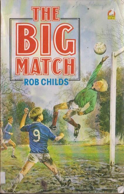 Childs, Rob / The Big Match