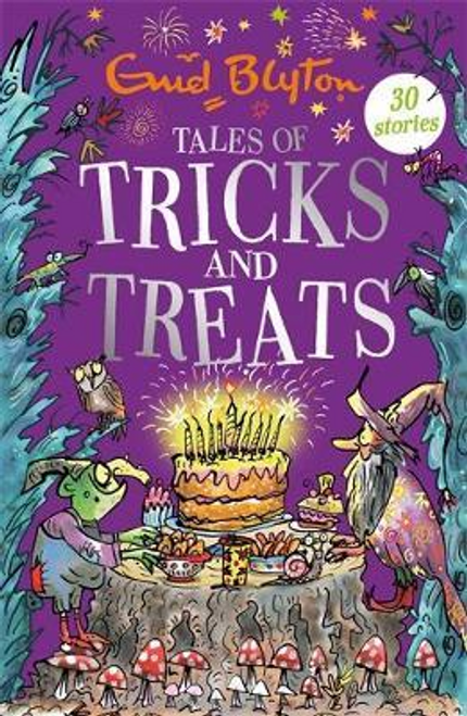 Blyton, Enid / Tales of Tricks and Treats : Contains 30 classic tales