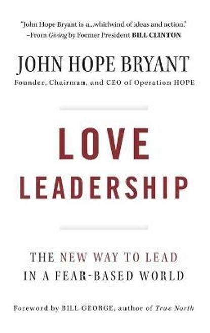 Bryant, John Hope / Love Leadership (Hardback)