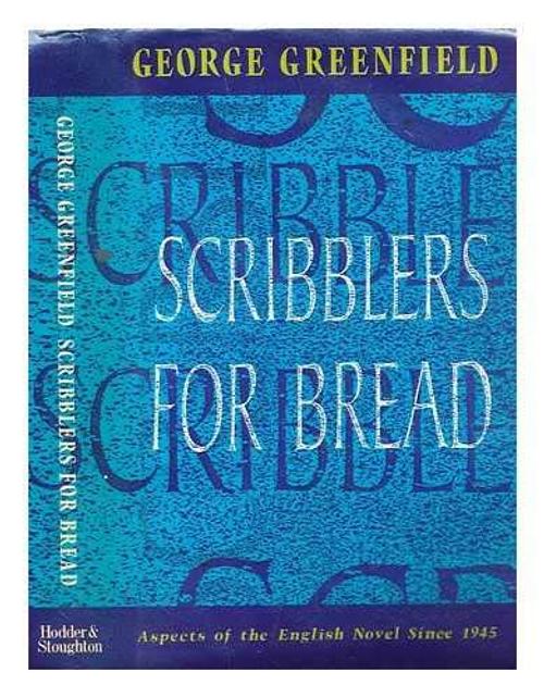 Greenfield, George / Scribblers for Bread (Hardback)