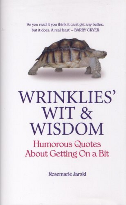 Jarski, Rosemarie / Wrinklies Wit and Wisdom (Hardback)
