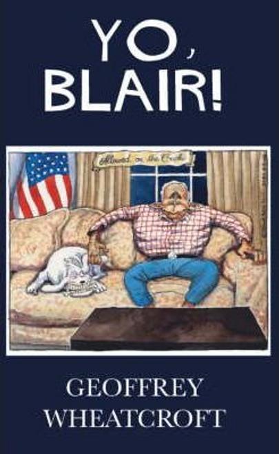 Wheatcroft, Geoffrey / Yo, Blair! (Hardback)