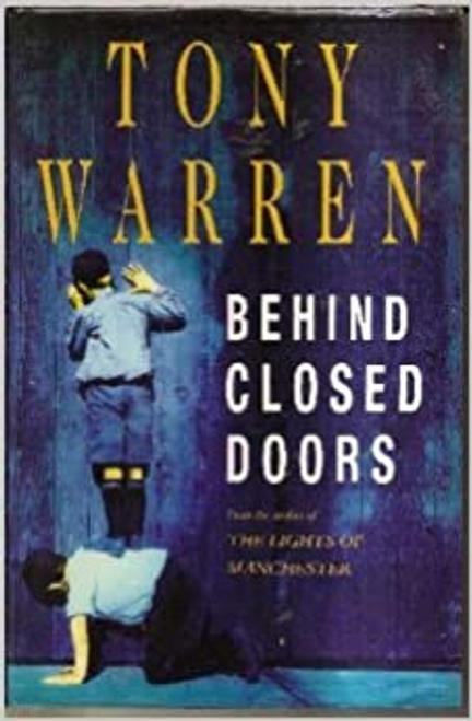 Warren, Tony / Behind Closed Doors (Hardback)