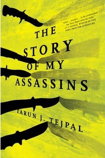 Tejpal, Tarun J. / The Story Of My Assassins (Hardback)
