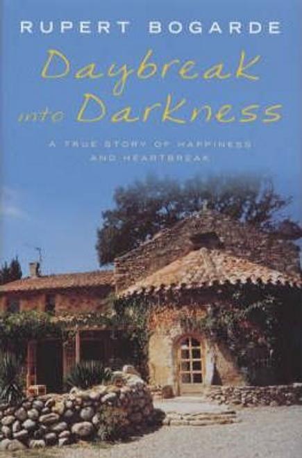 Bogarde, Rupert / Daybreak into Darkness (Hardback)