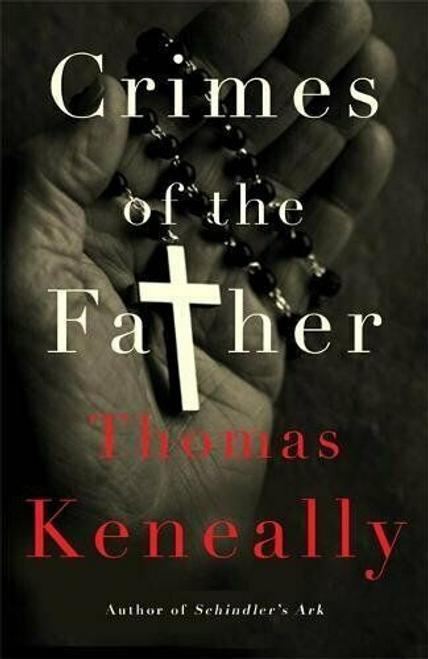 Keneally, Thomas / Crimes of the Father (Hardback)