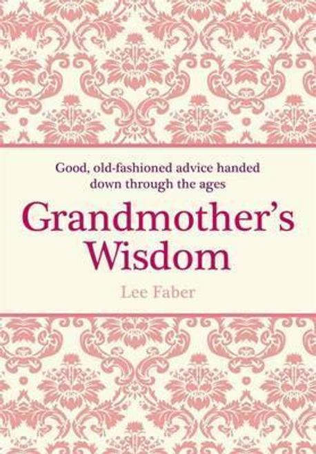 Faber, Lee / Grandmother's Wisdom (Hardback)