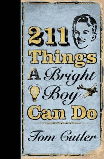 Cutler, Tom / 211 Things a Bright Boy Can Do (Hardback)