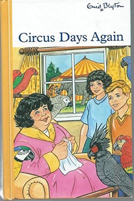 Blyton, Enid / Circus Days Again (Hardback)