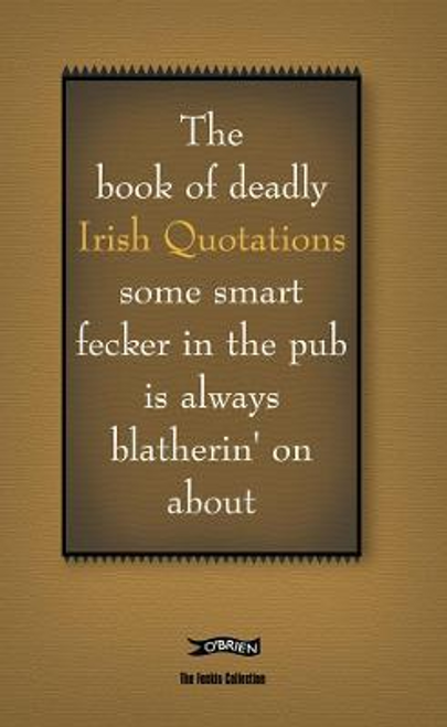 Murphy, Colin / The Book of Deadly Irish Quotations (Hardback)