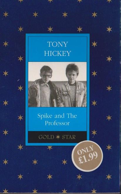 Hickey, Tony / Spike and The Professor