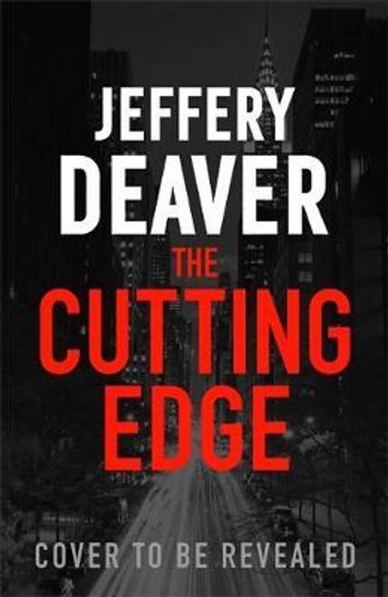 Deaver, Jeffery / The Cutting Edge : Lincoln Rhyme Book 14 (Hardback)