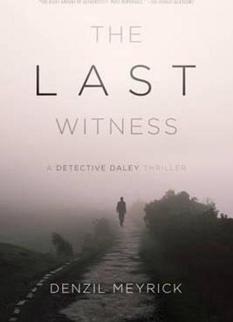 Meyrick, Denzil / The Last Witness : A Detective Daley Thriller (Hardback)