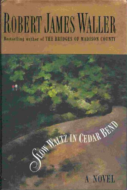 Waller, Robert James / Slow Waltz in Cedar Bend (Hardback)