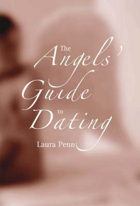 Penn, Laura / The Angels' Guide to Dating (Hardback)