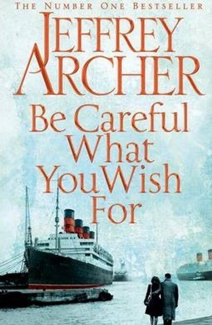 Archer, Jeffrey / Be Careful What You Wish For (Hardback)