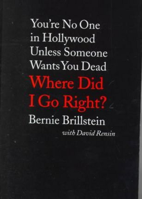 Brillstein, Bernie / Where Did I Go Right? (Hardback)