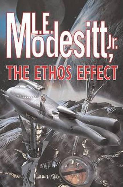 Modesitt, L. E. / The Ethos Effect (Hardback)