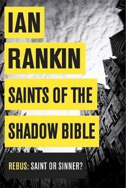 Rankin, Ian / Saints of the Shadow Bible (Hardback)