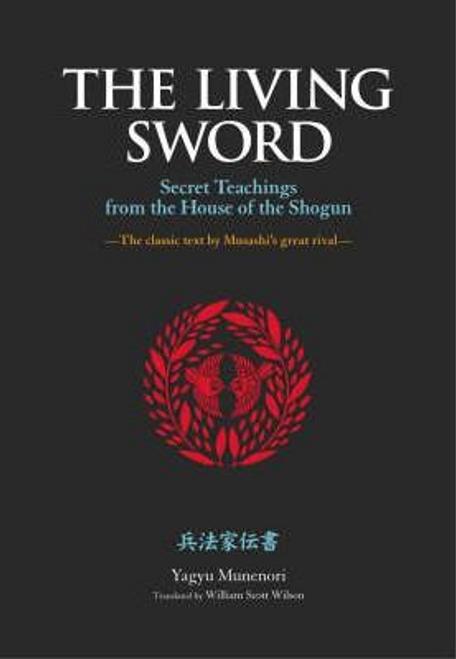 Munenori, Yagyu / The Living Sword (Hardback)