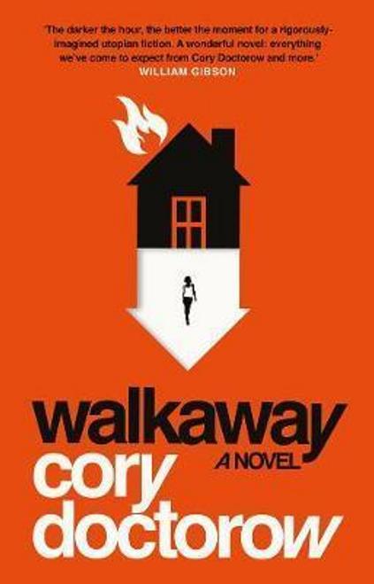 Doctorow, Cory / Walkaway (Hardback)