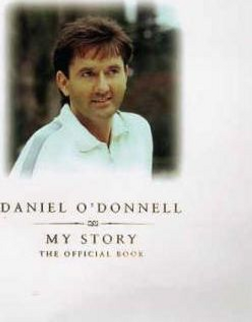 ODonnell, Daniel / Daniel O'Donnell : My Story - The Official Book (Hardback)