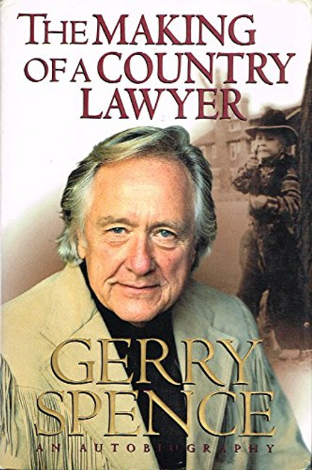 Spence, Gerry / The Making of a Country Lawyer (Hardback)