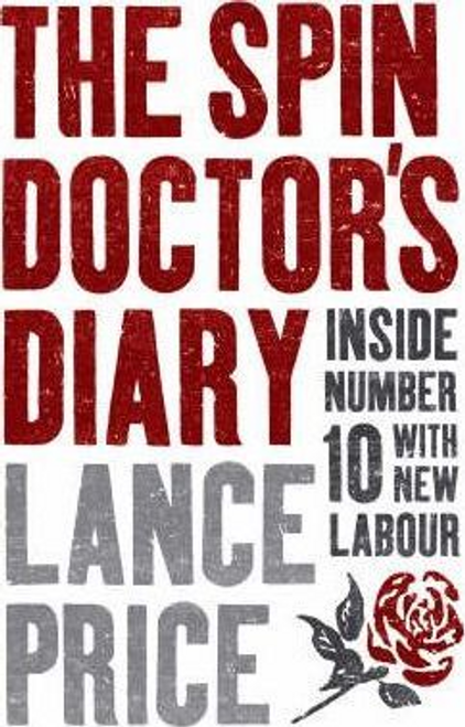 Price, Lance / The Spin Doctor's Diary: Inside Number 10 with New Labour (Hardback)