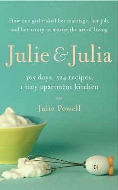 Powell, Julie / Julie and Julia : 365 Days, 524 Recipes, 1 Tiny Apartment Kitchen (Hardback)