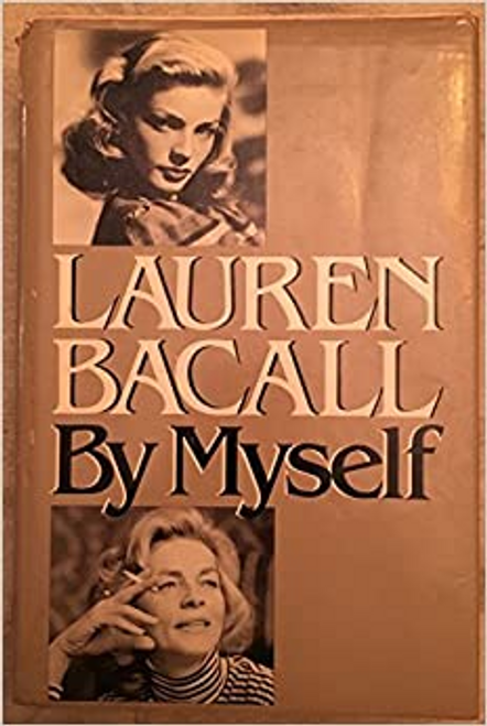 Bacall, Lauren / Lauren Bacall, by Myself (Hardback)