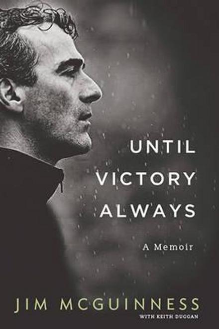 McGuinness, Jim / Until Victory Always : A Memoir (Hardback)