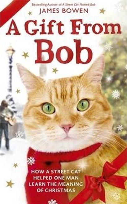 Bowen, James / A Gift from Bob (Hardback)