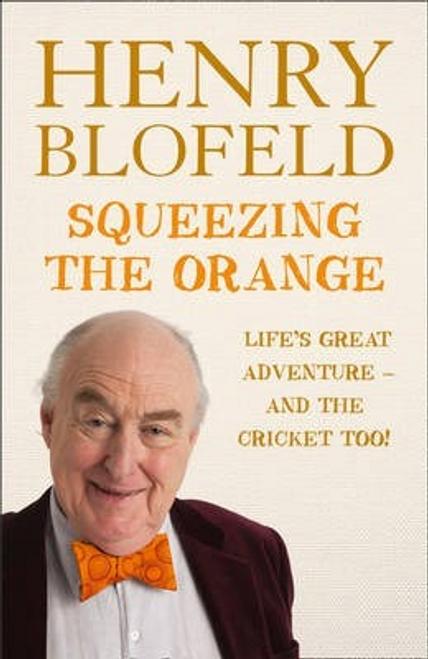 Blofeld, Henry / Squeezing the Orange (Hardback)