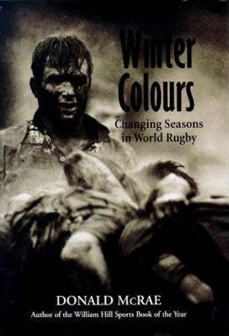 McRae, Donald / Winter Colours : Changing Seasons in World Rugby (Hardback)