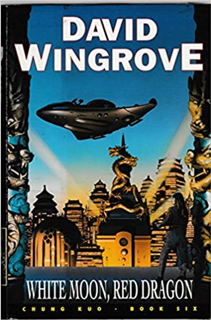 Wingrove, David / Chung Kuo book six: White Moon, Red Dragon (Hardback)
