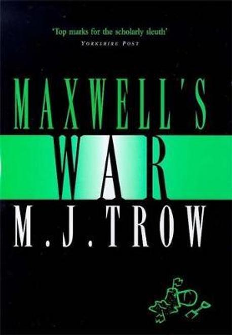 Trow, M. J. / Maxwell's War (Hardback)