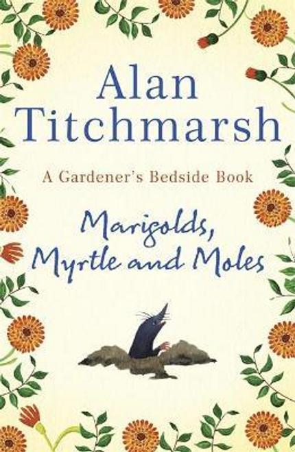 Titchmarsh, Alan / Marigolds, Myrtle and Moles (Hardback)