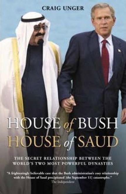 Unger, Craig / House of Bush, House of Saud (Hardback)