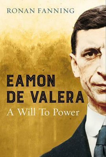 Fanning, Ronan / Eamon de Valera : A Will to Power (Hardback)