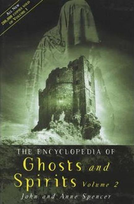 Spencer, John / The Encyclopedia of Ghosts and Spirits : Volume 2 (Hardback)