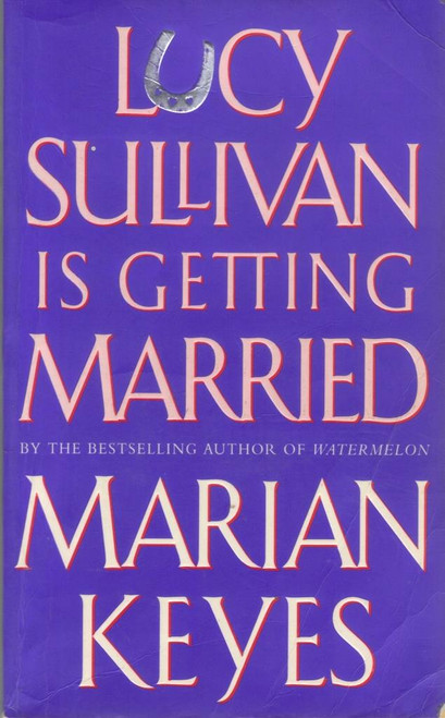 Keyes, Marian / Lucy Sullivan is Getting Married