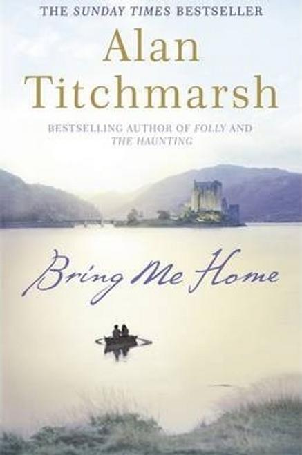 Titchmarsh, Alan / Bring Me Home (Hardback)