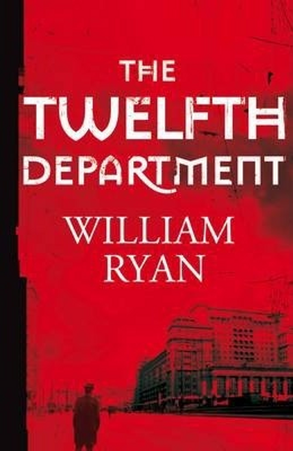 Ryan, William / The Twelfth Department : Korolev Mysteries Book 3 (Hardback)