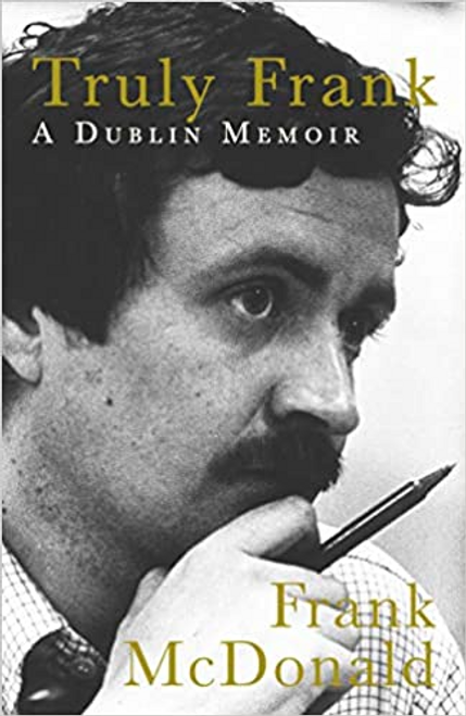 McDonald, Frank / Truly Frank : A Dublin Memoir (Hardback)
