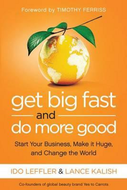 Leffler, Ido / Get Big Fast and Do More Good (Hardback)