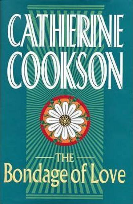 Cookson, Catherine / The Bondage of Love (Hardback)