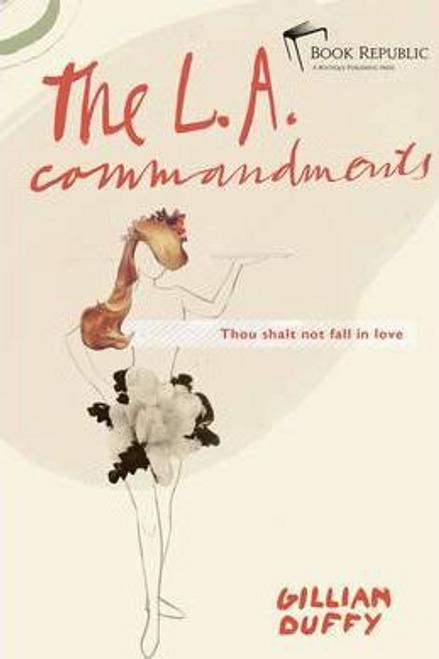 Duffy, Gillian / The L.A. Commandments (Hardback)