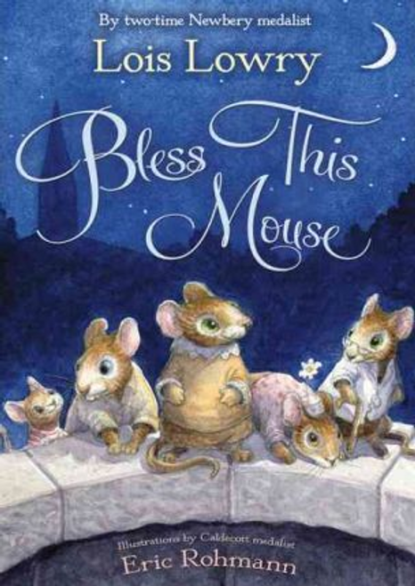 Lowry, Lois / Bless this Mouse (Hardback)